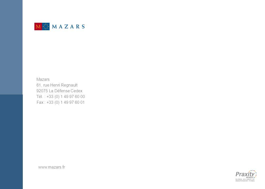 www.mazars.fr Mazars 61, rue Henri Regnault 92075 La Défense Cedex Tél. : +33 (0) 1 49 97 60 00 Fax : +33 (0) 1 49 97 60 01