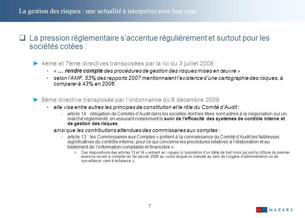 7 La gestion des risques : une actualité à interpréter avec bon sens La pression réglementaire saccentue régulièrement et surtout pour les sociétés co