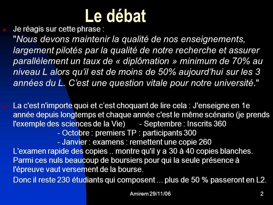 Amirem 29/11/062 Le débat Je réagis sur cette phrase :