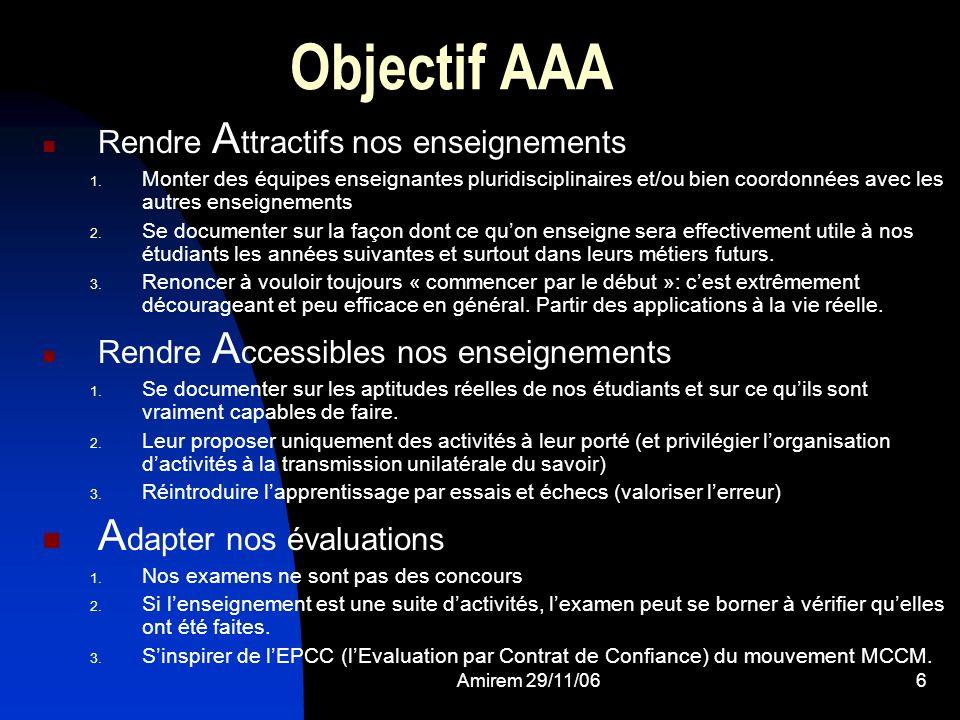 Amirem 29/11/066 Objectif AAA Rendre A ttractifs nos enseignements 1. Monter des équipes enseignantes pluridisciplinaires et/ou bien coordonnées avec