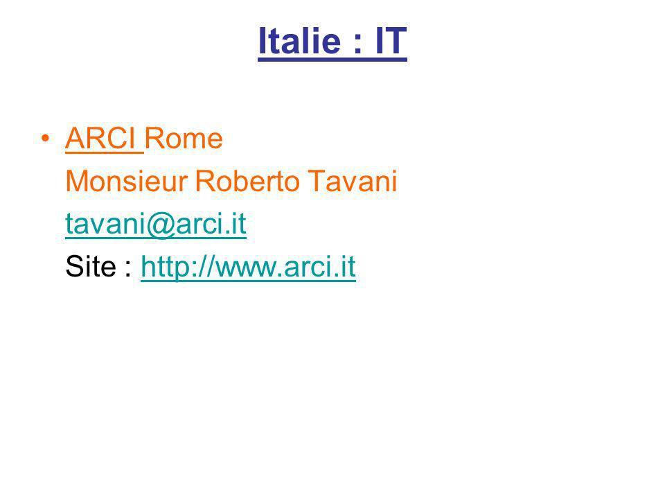 Italie : IT ARCI Rome Monsieur Roberto Tavani tavani@arci.it Site : http://www.arci.ithttp://www.arci.it