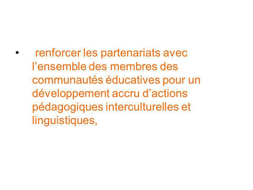 renforcer les partenariats avec lensemble des membres des communautés éducatives pour un développement accru dactions pédagogiques interculturelles et