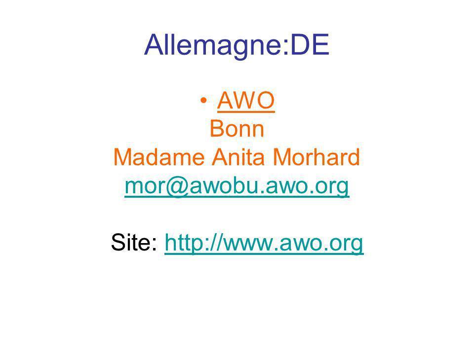 Allemagne:DE AWO Bonn Madame Anita Morhard mor@awobu.awo.org Site: http://www.awo.orghttp://www.awo.org