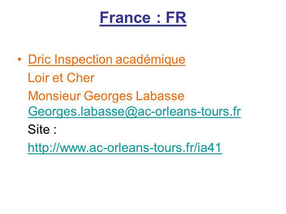 France : FR Dric Inspection académique Loir et Cher Monsieur Georges Labasse Georges.labasse@ac-orleans-tours.fr Georges.labasse@ac-orleans-tours.fr S