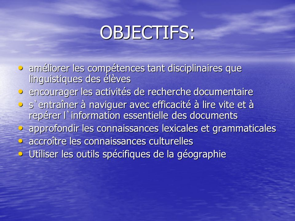 OBJECTIFS: améliorer les compétences tant disciplinaires que linguistiques des élèves améliorer les compétences tant disciplinaires que linguistiques