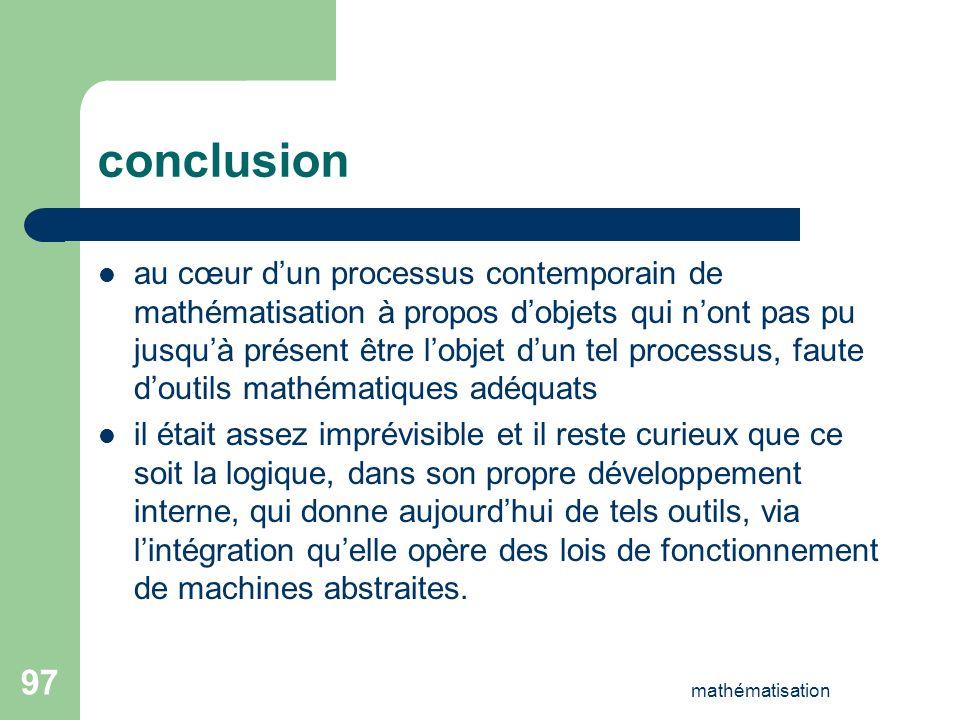 mathématisation 97 conclusion au cœur dun processus contemporain de mathématisation à propos dobjets qui nont pas pu jusquà présent être lobjet dun te