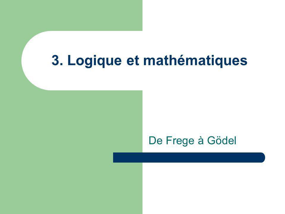 Frege (1848 – 1925) Après que la mathématique se fut pour un temps écartée de la rigueur euclidienne, elle y revient, et non sans de vifs efforts pour la dépasser
