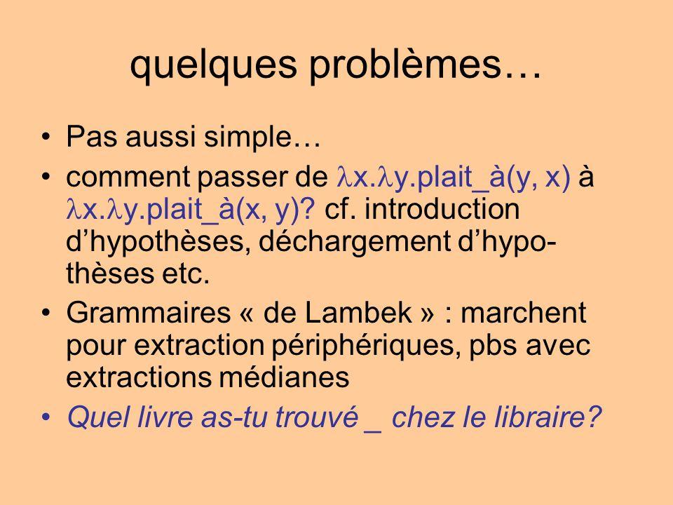 quelques problèmes… Pas aussi simple… comment passer de x.