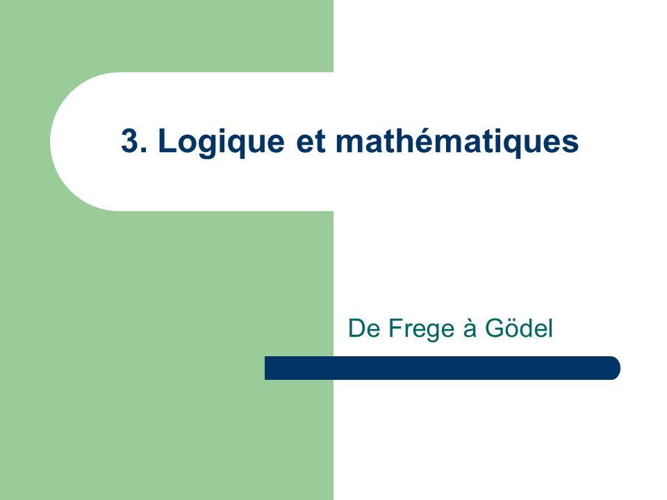 3. Logique et mathématiques De Frege à Gödel