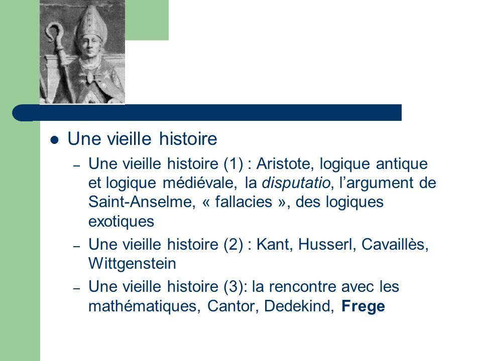 suite Une vieille histoire – Une vieille histoire (1) : Aristote, logique antique et logique médiévale, la disputatio, largument de Saint-Anselme, « f
