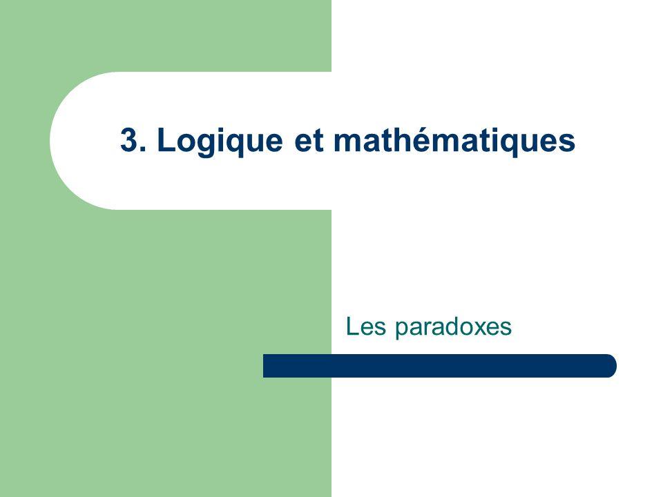 3. Logique et mathématiques Les paradoxes
