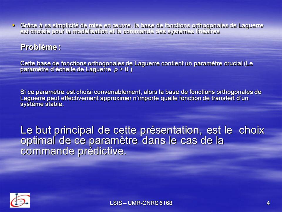 LSIS – UMR-CNRS 61685 Propriétés des Séries de Laguerre Propriétés des Séries de Laguerre