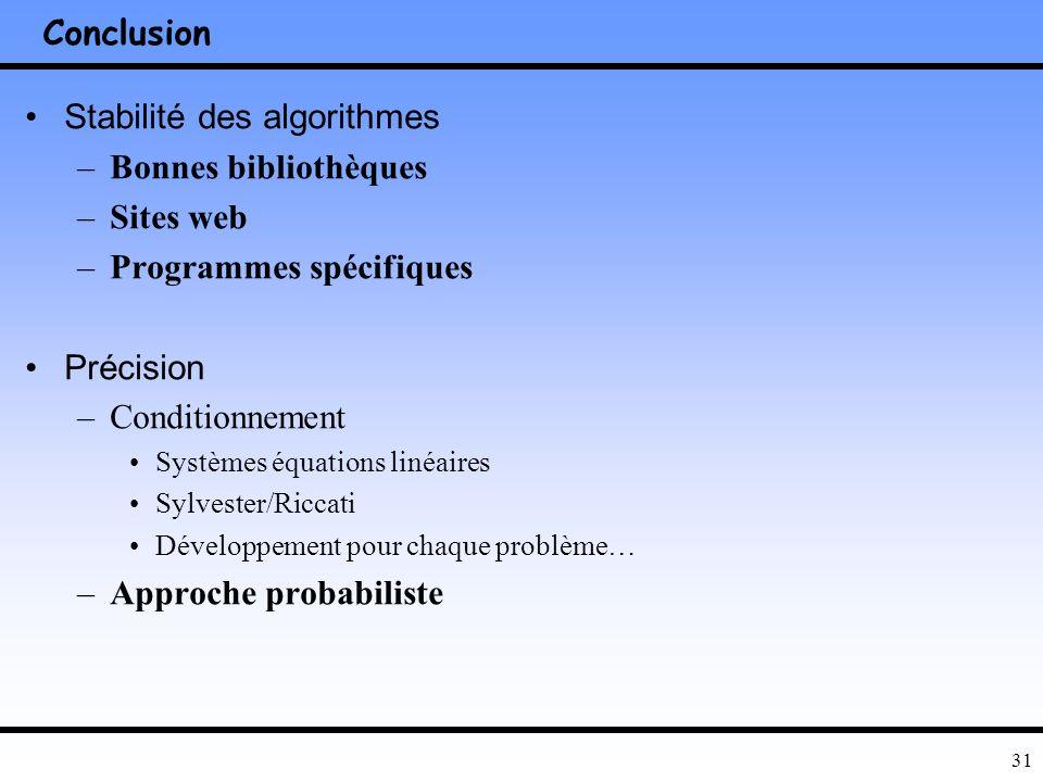 30 Améliorer la précision(3/3) Exemple 1 –x num = A\b –x exact = solution exacte (formelle) du problème en machine –x théorique = solution exacte du p