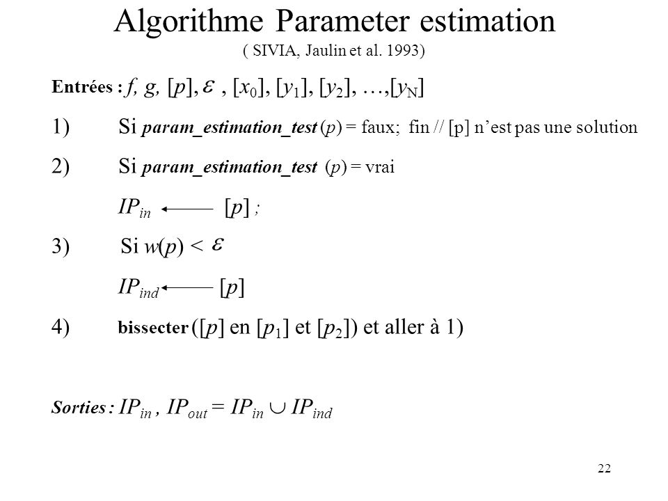 22 Algorithme Parameter estimation ( SIVIA, Jaulin et al.