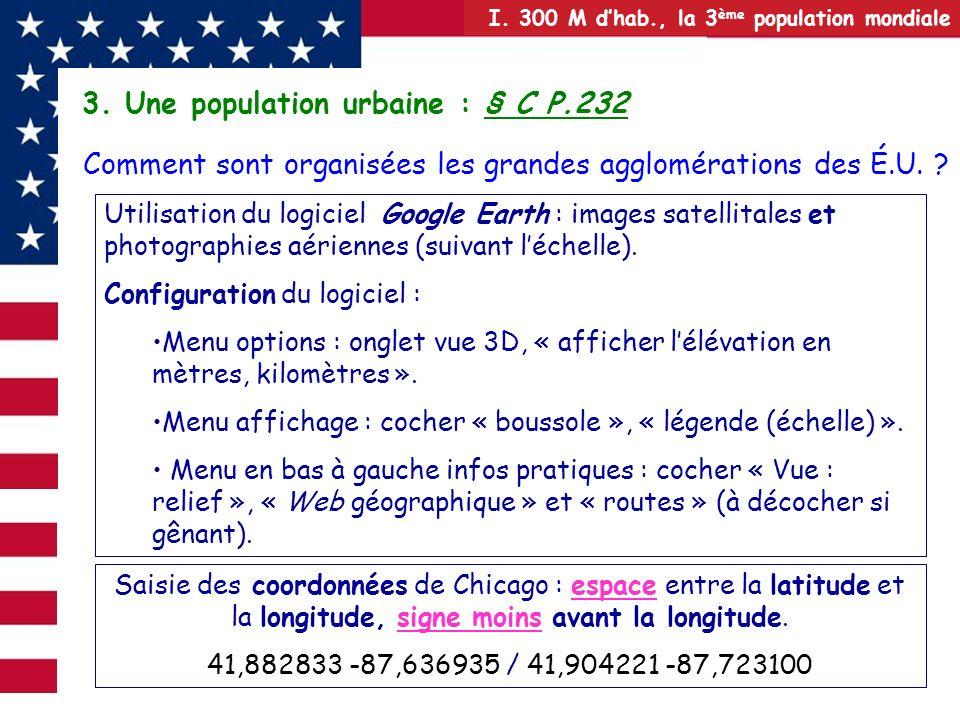 I. 300 M dhab., la 3 ème population mondiale 3. Une population urbaine : § C P.232 Comment sont organisées les grandes agglomérations des É.U. ? Utili