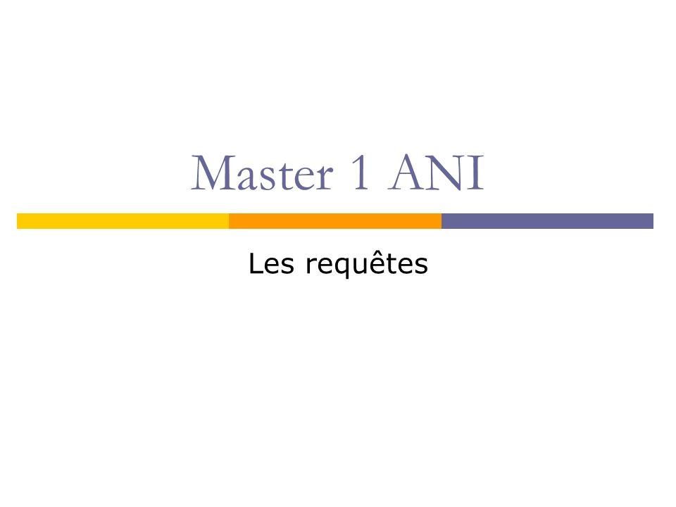 Master 1 ANI Les requêtes