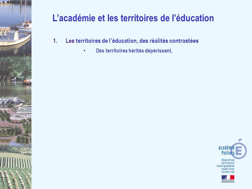 1. Les territoires de léducation, des réalités contrastées Des territoires hérités dépérissent, Lacadémie et les territoires de léducation