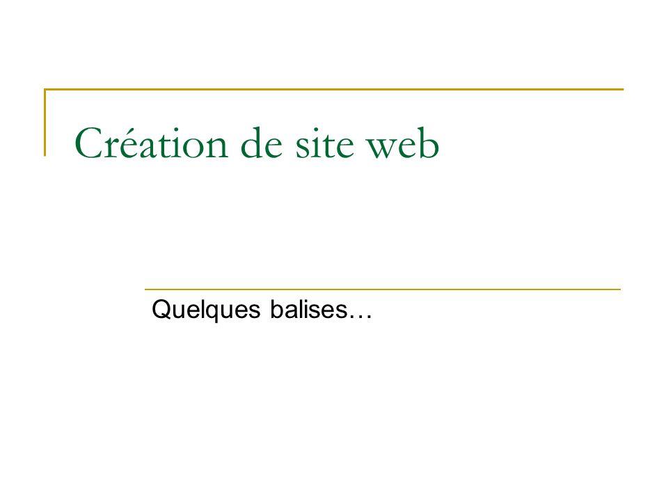 Création de site web Quelques balises…