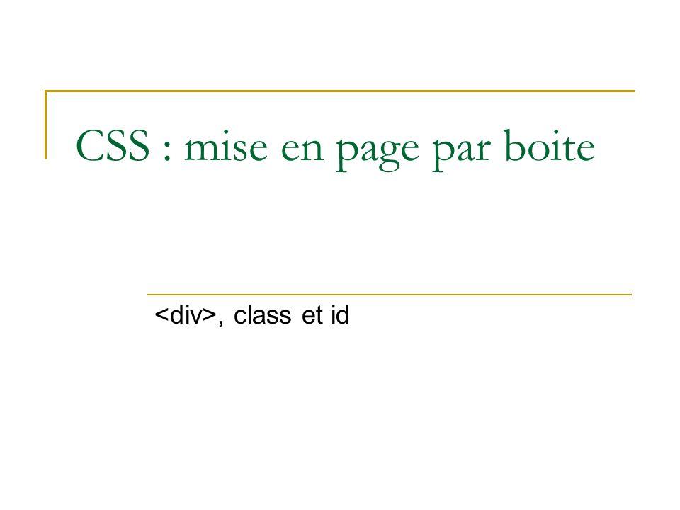 CSS : mise en page par boite, class et id
