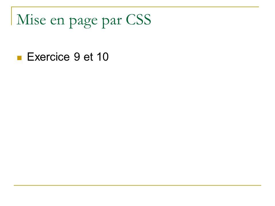 Mise en page par CSS Exercice 9 et 10
