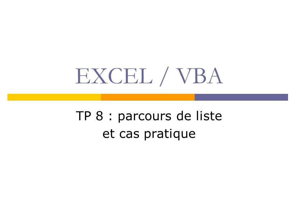 EXCEL / VBA TP 8 : parcours de liste et cas pratique