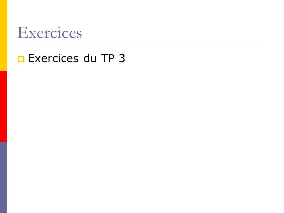Exercices Exercices du TP 3