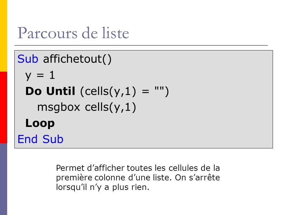 Parcours de liste Sub affichetout() y = 1 Do Until (cells(y,1) =