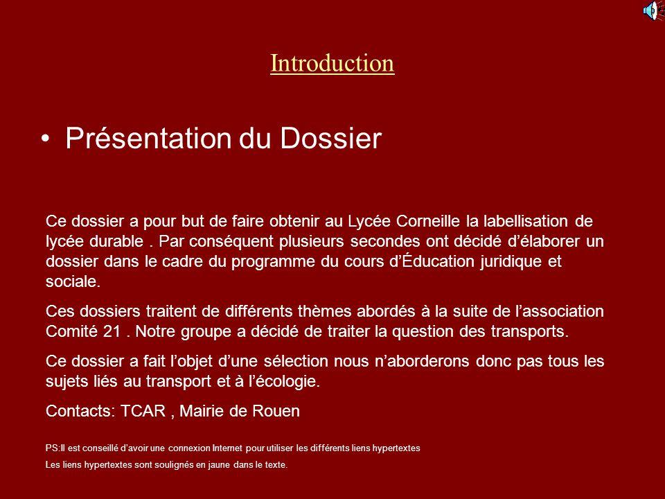 Introduction Présentation du Dossier Ce dossier a pour but de faire obtenir au Lycée Corneille la labellisation de lycée durable.