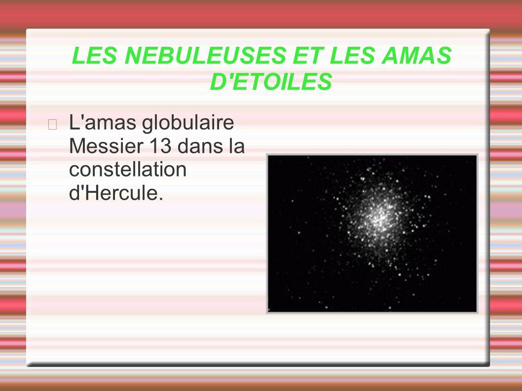 LES NEBULEUSES ET LES AMAS D'ETOILES L'amas globulaire Messier 13 dans la constellation d'Hercule.