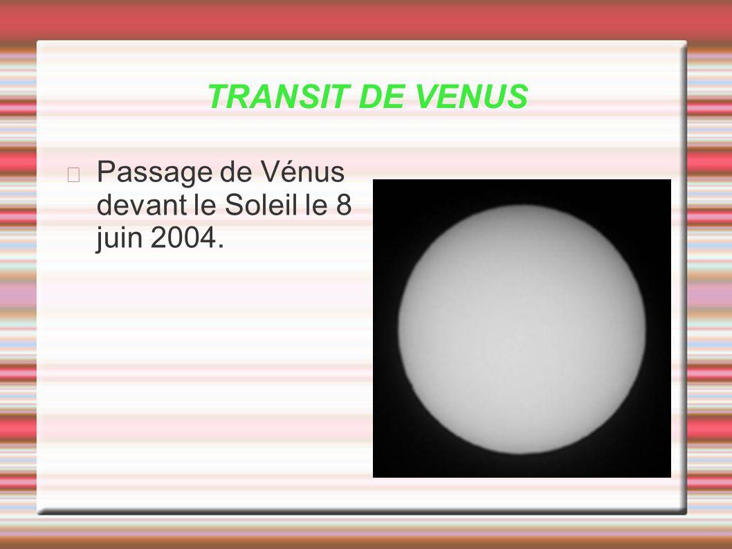 TRANSIT DE VENUS Passage de Vénus devant le Soleil le 8 juin 2004.