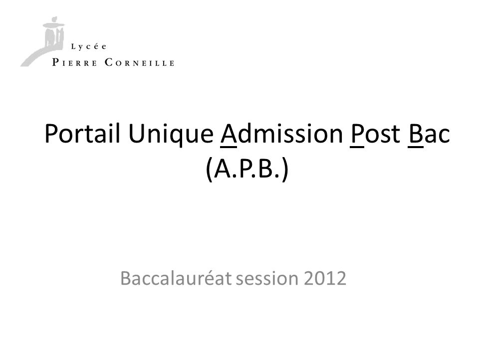 Portail Unique Admission Post Bac (A.P.B.) Baccalauréat session 2012
