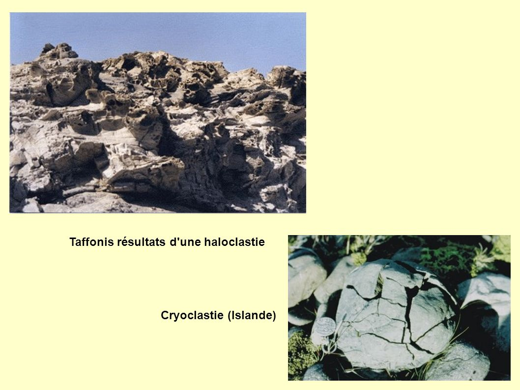 Taffonis résultats d'une haloclastie Cryoclastie (Islande)