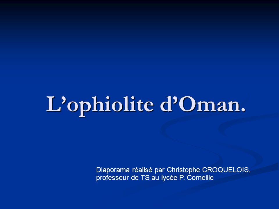 Lophiolite dOman. Diaporama réalisé par Christophe CROQUELOIS, professeur de TS au lycée P.