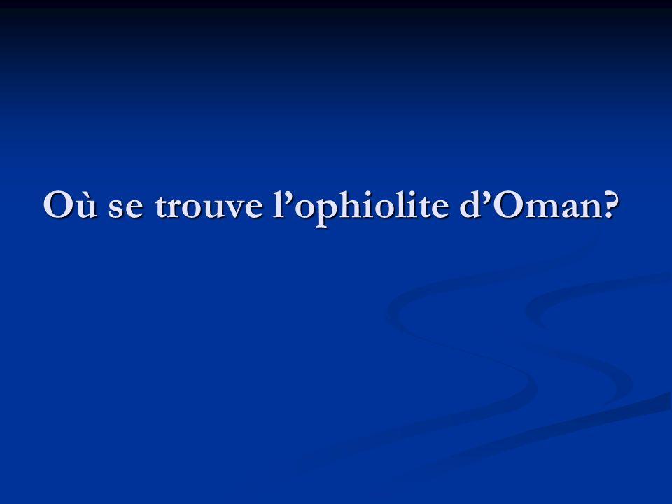 Où se trouve lophiolite dOman
