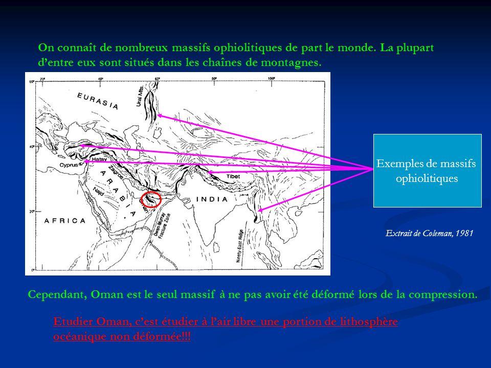 On connaît de nombreux massifs ophiolitiques de part le monde.
