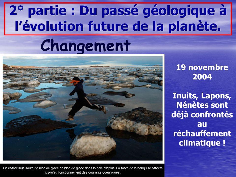 2° partie : Du passé géologique à lévolution future de la planète.