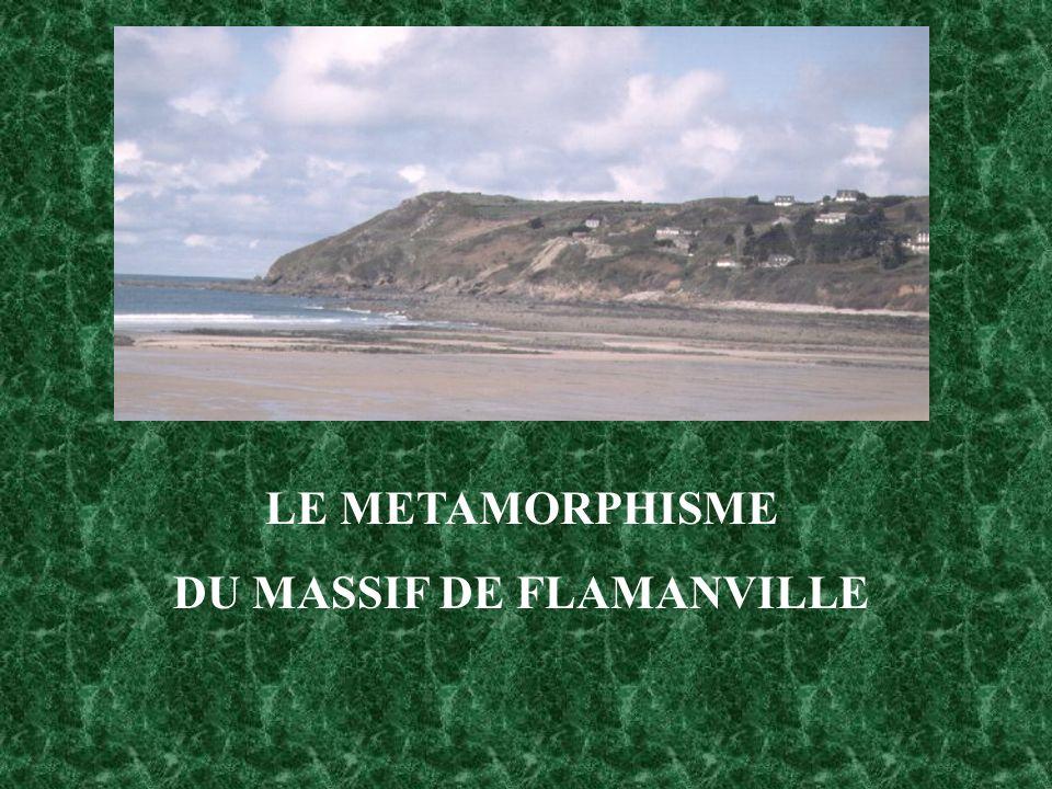 LE METAMORPHISME DU MASSIF DE FLAMANVILLE