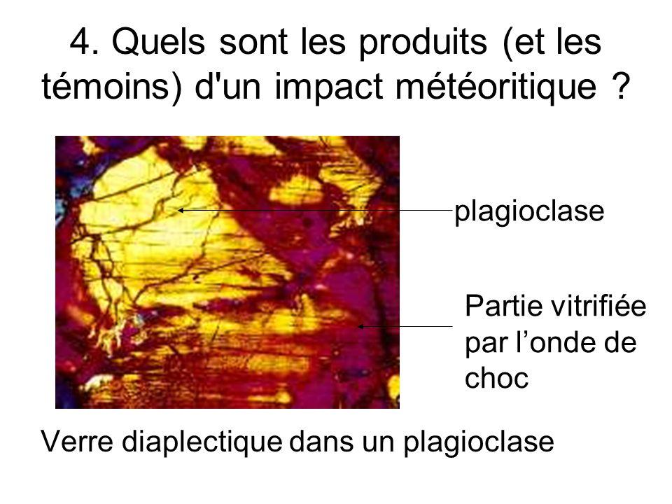 4. Quels sont les produits (et les témoins) d'un impact météoritique ? Verre diaplectique dans un plagioclase Partie vitrifiée par londe de choc plagi