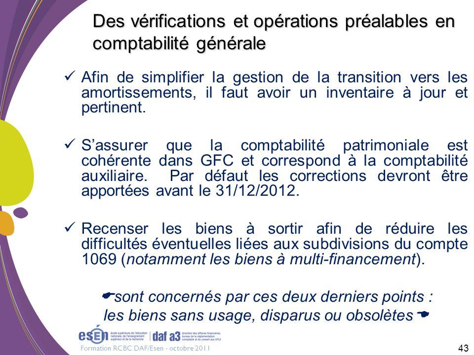 Formation RCBC DAF/Esen - octobre 2011 Des vérifications et opérations préalables en comptabilité générale Afin de simplifier la gestion de la transit