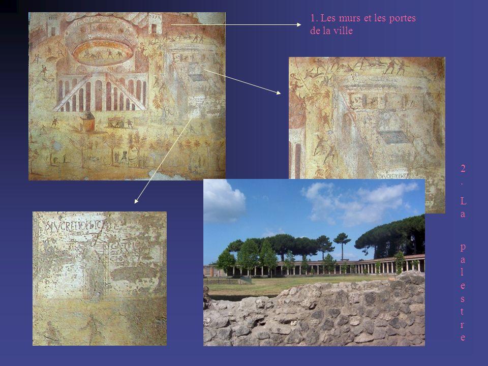 1. Les murs et les portes de la ville 2.La palestre2.La palestre
