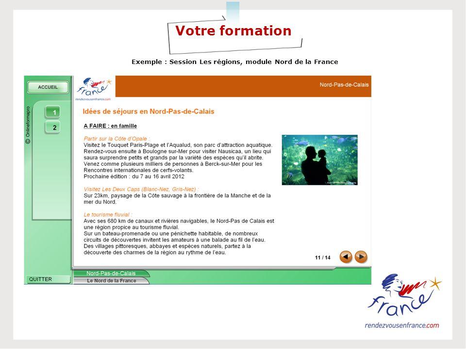 Votre formation Exemple : Session Les régions, module Nord de la France