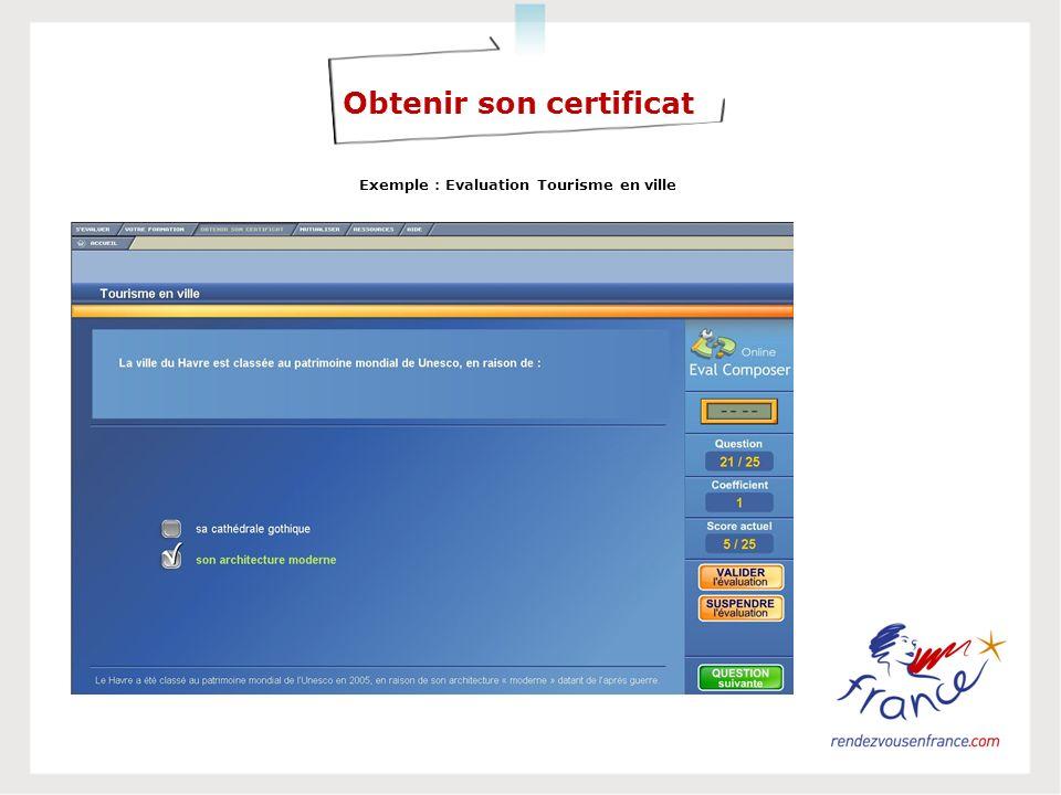 Obtenir son certificat Exemple : Evaluation Tourisme en ville