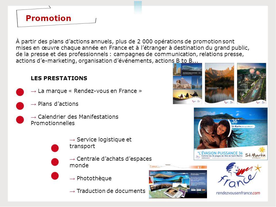 LES PRESTATIONS La marque « Rendez-vous en France » Plans dactions Calendrier des Manifestations Promotionnelles À partir des plans dactions annuels,