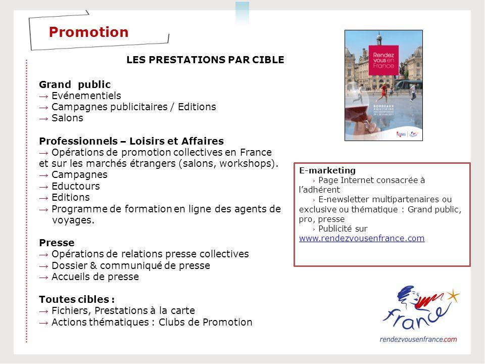 Grand public Evénementiels Campagnes publicitaires / Editions Salons Professionnels – Loisirs et Affaires Opérations de promotion collectives en France et sur les marchés étrangers (salons, workshops).