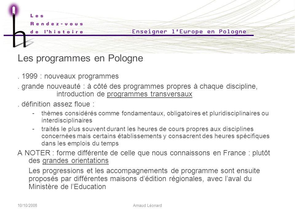 10/10/2008Arnaud Léonard Les programmes en Pologne.