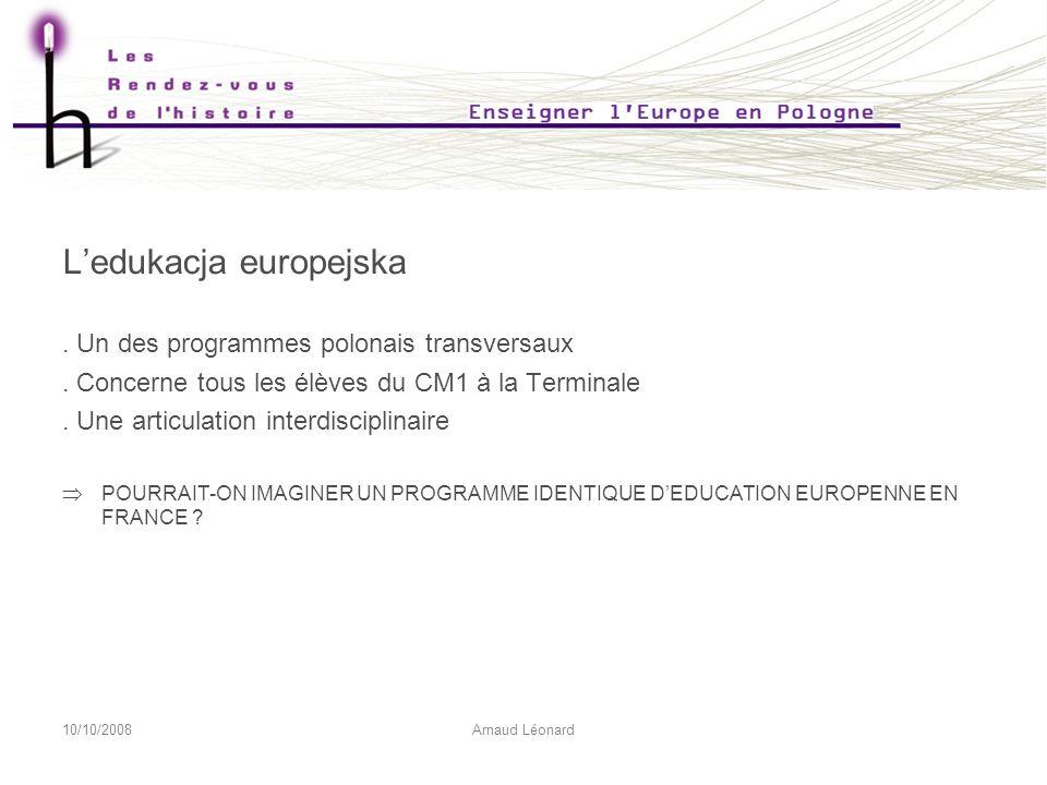 10/10/2008Arnaud Léonard Ledukacja europejska. Un des programmes polonais transversaux.