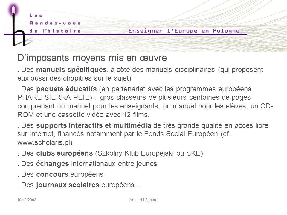 10/10/2008Arnaud Léonard Dimposants moyens mis en œuvre.