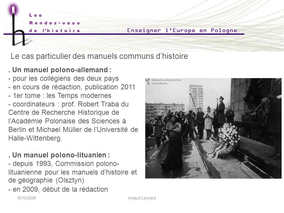 10/10/2008Arnaud Léonard Le cas particulier des manuels communs dhistoire.