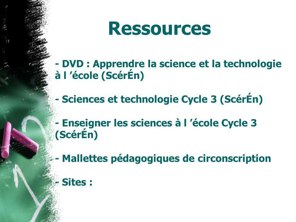 Ressources - DVD : Apprendre la science et la technologie à l école (ScérÉn) - Sciences et technologie Cycle 3 (ScérÉn) - Enseigner les sciences à l é