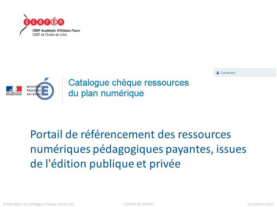 Portail de référencement des ressources numériques pédagogiques payantes, issues de l'édition publique et privée Présentation du catalogue chèque ress